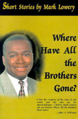 Where Have All the Brothers Gone? by Mark D. Lowery