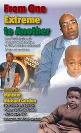 From One Extreme to Another by Minister Michael Gordon