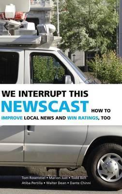 We Interrupt This Newscast by Tom Rosenstiel