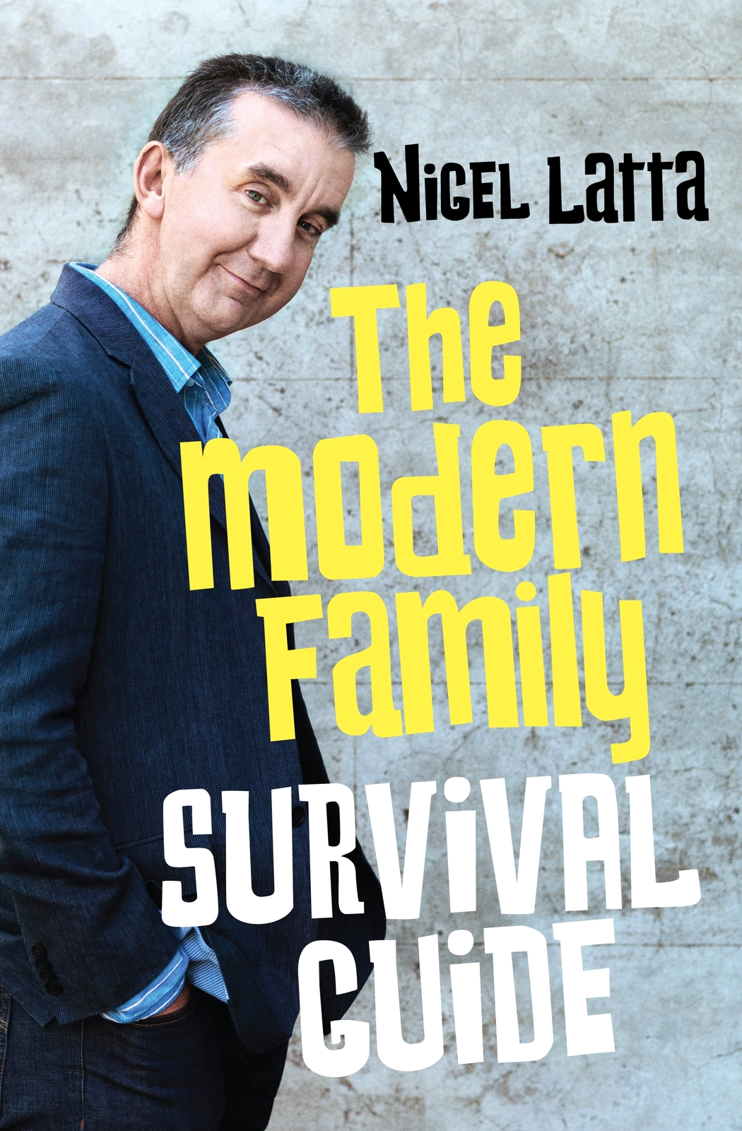 The Modern Family Survival Guide by Nigel Latta image