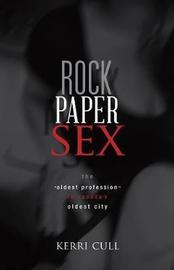 Rock Paper Sex by Cull Kerri