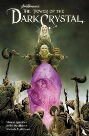 Jim Henson's The Power of the Dark Crystal Vol. 1 by Simon Spurrier