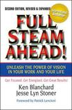 Full Steam Ahead!: Unleash the Power of Vision in Your Company and Your Life by Ken Blanchard
