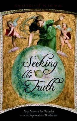 Seeking The Truth by Richard H. Schlagel
