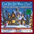 Can You See What I See? The Night Before Christmas: Picture Puzzles to Search and Solve by Walter Wick