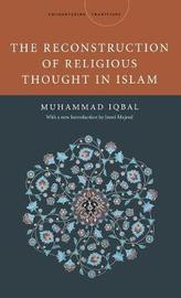 The Reconstruction of Religious Thought in Islam by Mohammad Iqbal