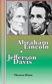 Abraham Lincoln Jefferson Davis by Thomas Dixon