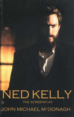 Ned Kelly by John Michael McDonagh