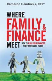 Where Family and Finance Meet by Cameron Hendricks