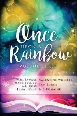 Once Upon a Rainbow, Volume Three by A E Ross image