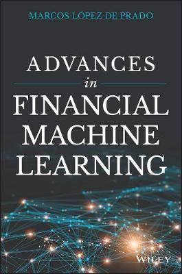 Advances in Financial Machine Learning by Marcos Lopez de Prado