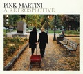 Pink Martini: A Retrospective by Pink Martini