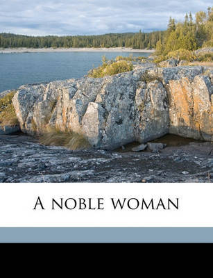 A Noble Woman by John Cordy Jeaffreson image