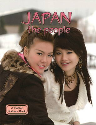 Japan, the People by Bobbie Kalman