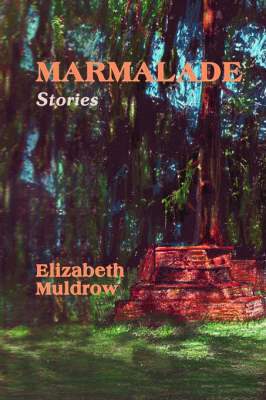Marmalade by Elizabeth Smith Muldrow