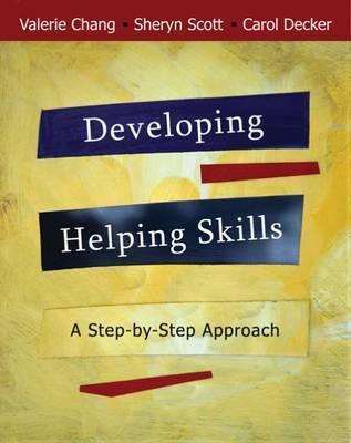 Developing Helping Skills: A Step-by-step Approach by Sheryn Scott
