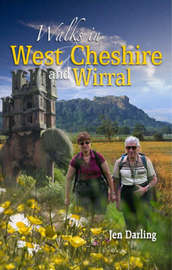 Walks in West Cheshire and Wirral: Thirty Walks Through the Green and Varied Countryside of West Cheshire and Wirral by Jen Darling image