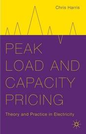 Peak Load and Capacity Pricing by Chris Harris
