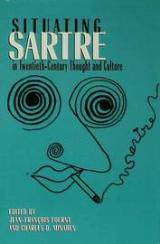 Situating Sartre in Twentieth-century Thought and Culture by Jean-Francois Fourny image