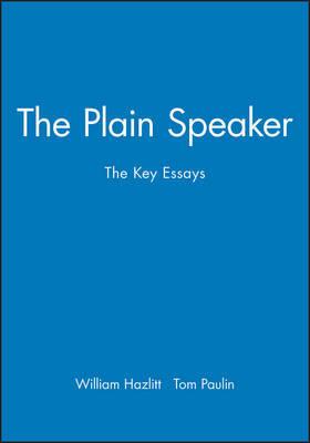 The Plain Speaker by William Hazlitt