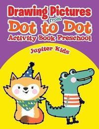 Drawing Pictures from Dot to Dot by Jupiter Kids