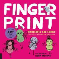 Fingerprint Princesses and Fairies by Ilona Molnar