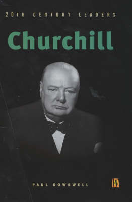 20th Century Leaders: Churchill by Paul Dowswell