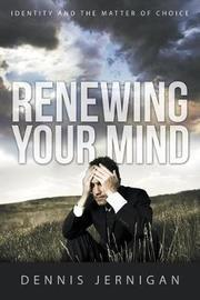 Renewing Your Mind by Dennis Jernigan