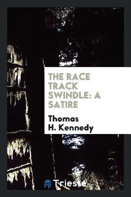 The Race Track Swindle by Thomas H Kennedy