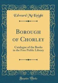 Borough of Chorley by Edward Mcknight image