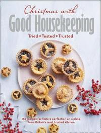 "Christmas with Good Housekeeping by ""Good Housekeeping"""