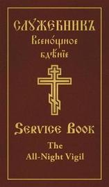 The All-Night Vigil: Clergy Service Book