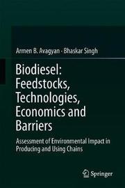 Biodiesel: Feedstocks, Technologies, Economics and Barriers by Armen B. Avagyan