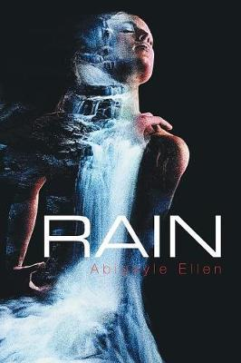 Rain by Abigayle Ellen