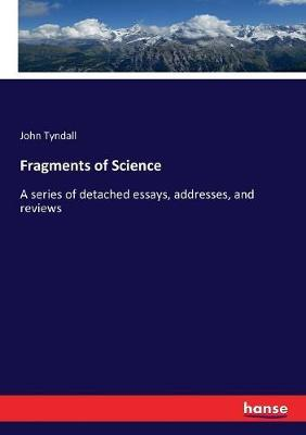 Fragments of Science by John Tyndall