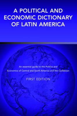 A Political and Economic Dictionary of Latin America by Peter Calvert image