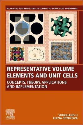 Representative Volume Elements and Unit Cells by Shuguang Li