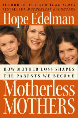 Motherless Mothers by Hope Edelman image