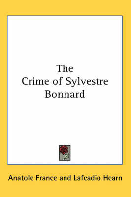 The Crime of Sylvestre Bonnard by Anatole France image