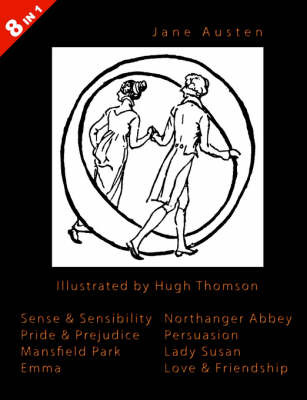 ILLUSTRATED Jane Austen - 8 Books In 1. Illustrated by Hugh Thomson. Sense & Sensibility, Pride & Prejudice, Mansfield Park, Emma, Northanger Abbey, Persuasion, Lady Susan, and Love & Friendship. by Jane Austen image