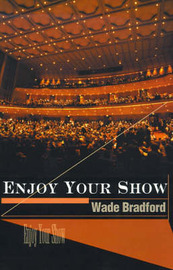Enjoy Your Show by Wade Bradford image