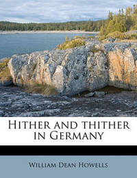 Hither and Thither in Germany by William Dean Howells image