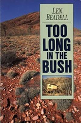 Too Long in the Bush by Len Beadell