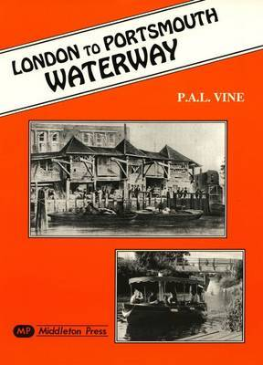 London to Portsmouth Waterways by P.A.L. Vine