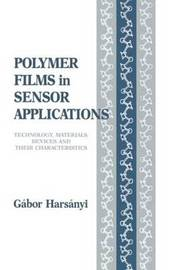 Polymer Films in Sensor Applications by Gabor Harsanyi