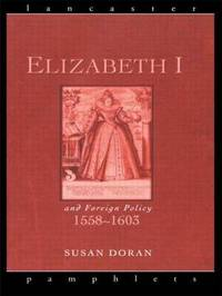 Elizabeth I and Foreign Policy, 1558-1603 by Susan Doran image