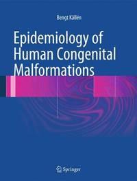 Epidemiology of Human Congenital Malformations by Bengt Kallen