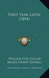 First Year Latin (1894) by Moses Grant Daniell