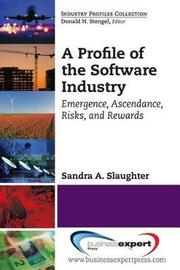 A PROFILE OF THE SOFTWARE INDU by Sandra A Slaughter
