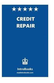 Credit Repair by Introbooks